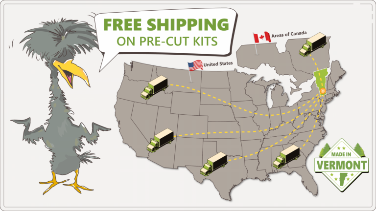 Free Shipping on Pre-Cut Kits nationwide and into some eastern areas of Canada